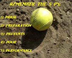 Prior preparation prevents poor performance #softball #quotes