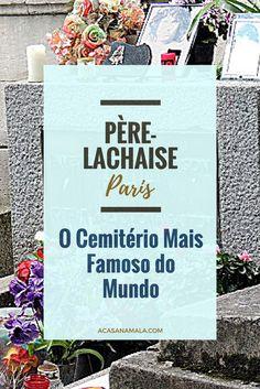 Passeie pelas alamedas do mais famoso cemitério do mundo e saiba que celebridades estão enterradas no Père-Lachaise, em Paris.
