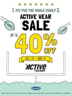 http://twitter.com/oldnavy_coupon.  Play up your playful side with up to 40% off active wear for the whole family, now through Nov. 8. Available for select styles while supplies last. http://oldnavycoupon.org/