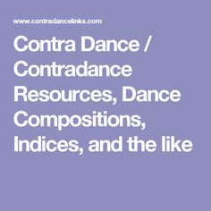 Contra Dance / Contradance  Resources, Dance Compositions, Indices, and the like