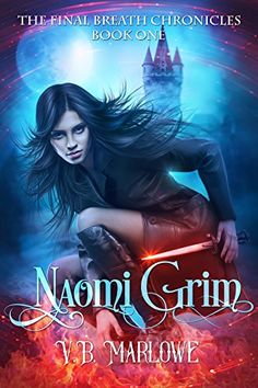 Naomi Grim: The Final Breath Chronicles Book One by V.B. ... https://www.amazon.com/dp/B06Y61TQ62/ref=cm_sw_r_pi_dp_x_g579yb4D71QGD