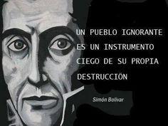 """""""Un pueblo ignorante es un instrumento ciego de su propia destrucción"""" - Simón Bolívar pic.twitter.com/bNQcXriPQP"""