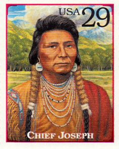 "Chief Joseph, ""Thunder-traveling-to-loftier-heights""  c.1840 - 1904. Nez Perce chief who fought off the U.S. Army in several states.  A part of the Legends of the West stamp series."