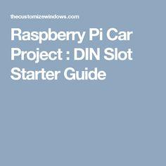 Raspberry Pi Car Project : DIN Slot Starter Guide