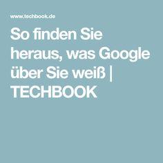 So finden Sie heraus, was Google über Sie weiß | TECHBOOK