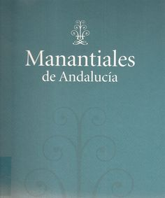 """Del 26 de febrero al 5 de marzo """"Por esas aguas desconocidas y calladas que fluyen bajo nuestros pies…"""" Felicidades Andalucía!"""