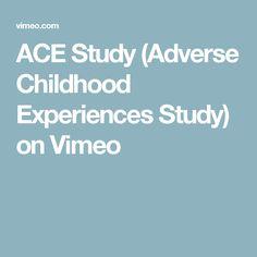ACE Study (Adverse Childhood Experiences Study) on Vimeo
