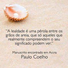 Vida, bem estar , mensagens: Lealdade - Paulo Coelho