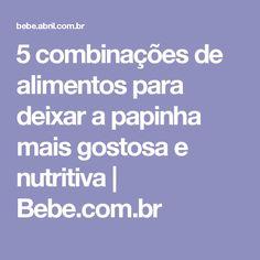5 combinações de alimentos para deixar a papinha mais gostosa e nutritiva   Bebe.com.br