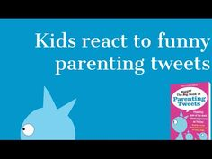 Kids React to Funny Parenting Tweets