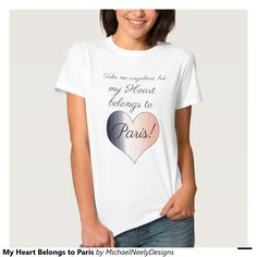 d2288eba6 My Heart Belongs to Paris Tee Shirt Awareness Ribbons