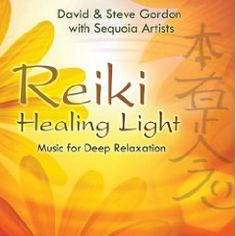 Reiki Healing Light: Music for Deep Relaxation