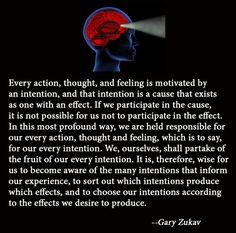 Gary Zukav on intention.