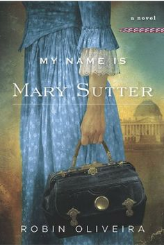 Historical Fiction:  An enthralling historical novel about a young woman's struggle to become a doctor during the Civil War. In this stunning first novel, Mary Sutter is a brilliant, head Strong midwife from Albany, New York, who dreams of becoming a surgeon.