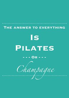 Pilates and champagne :) Perfect!