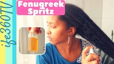 HOW TO MAKE FENUGREEK SPRITZ FOR HAIR GROWTH & HAIR LOSS | Natural Hair - YouTube