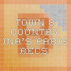Town & Country - Ina's Paris Recs