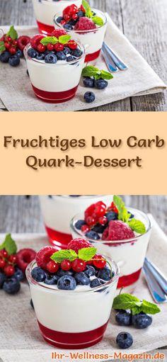 Fruchtiges Low Carb Quark-Dessert - ein einfaches Rezept für ein kalorienreduziertes, kohlenhydratarmes Low Carb Dessert ohne Zusatz von Zucker ...