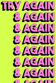 Try Again And Again Art Print by Tyler Spangler - X-Small Photo Wall Collage, Picture Wall, Tyler Spangler, Graphisches Design, Happy Words, Retro Wallpaper, Graphic Design Posters, Grafik Design, Wallpaper Quotes