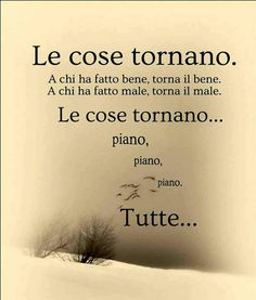 In fila Prego! Italian Phrases, Italian Quotes, Cool Words, Karma, Sentences, Life Lessons, Quotations, Mindfulness, Wisdom