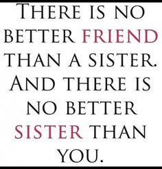 My sister my friend!!!!