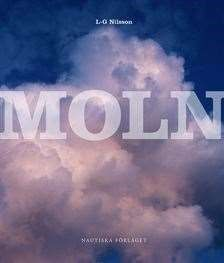 Moln / författare och fotograf: L-G Nilsson ... #facklitteratur #naturvetenskap #moln