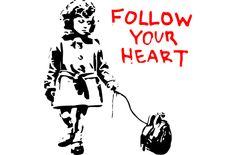 Banksy Follow Your Heart