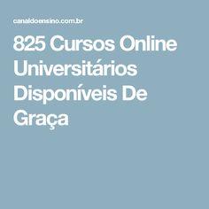 825 Cursos Online Universitários Disponíveis De Graça Study Organization, Microsoft Excel, Good To Know, Knowledge, Learning, School, Tips, Bujo, Amanda