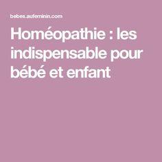 Homéopathie : les indispensable pour bébé et enfant