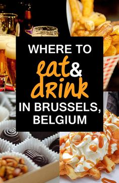 After spending three months in Brussels, Belgium, I'm pretty sure I've found all the best spots to eat and drink. If you're looking for waffles, chocolate, frites or beer in Brussels, this is the list you need.