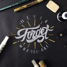 Never FORGET Who You Are in Typography