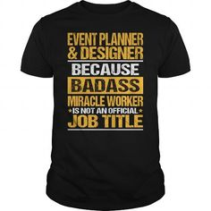 Awesome Tee For Event Planner and Designer T Shirts, Hoodies. Check price ==► https://www.sunfrog.com/LifeStyle/Awesome-Tee-For-Event-Planner-amp-Designer-132464687-Black-Guys.html?41382