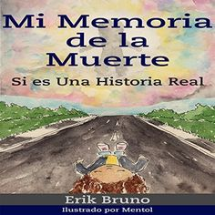 http://www.audible.com/pd/Religion-Spirituality/Mi-Memoria-de-la-Muerte-Si-Es-una-Historia-Real-My-Memory-of-Death-This-Is-a-True-Story-Audiobook/B00SCBNO2U/ref=a_search_c4_1_2_srTtl?qid=1422026394&sr=1-2 Este libro pretende describir en una forma sencilla lo que me ocurrió después de morir. No se quién era, donde ocurrió o si era un hombre, mujer, niño o niña. Solo sabía que había ocurrido, había muerto. He tenido este recuerdo en la memoria durante 40 años. Solía creer que era una…