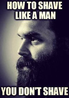 How To Shave Like A Man #YouDontShave #StayStrong From Beardoholic.com