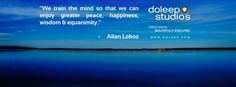 """""""We train the mind so that we can enjoy greater peace, happiness, wisdom & equanimity.""""  #business #entrepreneur #fortune #leadership #CEO #achievement #greatideas #quote #vision #foresight #success #quality #motivation #inspiration #inspirationalquotes #domore #dubai#abudhabi #uae www.doleep.com"""