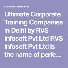 Ultimate Corporate Training Companies in Delhi by RVS Infosoft Pvt Ltd RVS Infosoft Pvt Ltd is the name of perfection; Tailoring Training, Teaching, Education, Onderwijs, Learning, Tutorials
