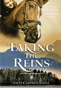 Taking the Reins by Dayle Campbell Gaetz.  Two girls. One horse. A promise.