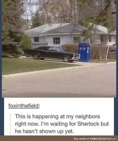 Ok so last time I saw this I wasn't in the spn or Sherlock fandoms so I didn't get it but now I'm in both as well as DW and I get it and it's funny. Fandoms Unite, Superwholock, Downton Abbey, Doctor Who, Outlander, Detective, We Heart It, Plus Tv, The Neighbor
