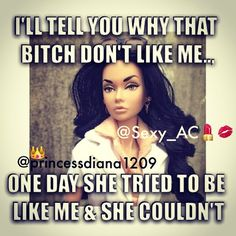 Barbie Bitch keeping it real. Yep and keeping on haha. Notice of all girls he's been with, you're the one I've ever hated haha that says something about you. It's not the fat you're with him haha Sassy Quotes, Sarcastic Quotes, Funny Quotes, Boss Bitch Quotes, Badass Quotes, Hater Quotes, Mood Quotes, Life Quotes, Drake Quotes
