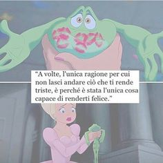 A volte l unica #ragione per cui non lasci andare ciò che che ti ha resa #triste é che è stata l unica cosa che ti ha resa #felice Walt Disney Quotes, Freedom Life, Anatole France, Writing Characters, Love Phrases, Motivational Phrases, Tumblr Quotes, Disney Instagram, Quote Aesthetic