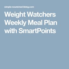 Weight Watchers Weekly Meal Plan with SmartPoints