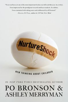 NurtureShock is a fantastic read. This is a book I have come back to time and time again.