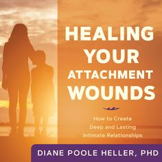 Healing Your Attachment Wounds: How to Create Deep and Lasting Intimate Relationships by Diane Poole Heller - Sounds True Insecure In Love, Attachment Theory, Human Behavior, Learning To Be, Healthy Relationships, Book Club Books, Self Help, Audio Books, Psychology