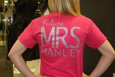 "Under The Carolina Moon: FUTURE Mrs. Monogram Shirt.....without the ""Future"" though"