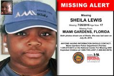 SHEILA LEWIS, Age Now: 17, Missing: 07/26/2016. Missing From MIAMI GARDENS, FL. ANYONE HAVING INFORMATION SHOULD CONTACT: Miami Gardens Police Department (Florida) 1-305-474-6473.
