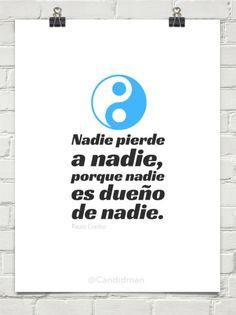 """""""Nadie pierde a nadie, porque nadie es dueño de nadie."""" #PauloCoelho #Citas #Frases @Candidman"""