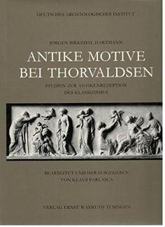 Antike Motive bei Thorvaldsen. 1770-1844.: Hartmann, Jorgen B.