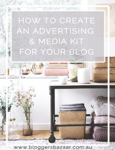 How to create an advertising and media kit for your blog.