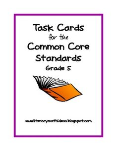 Grade 5 Common Core Task Cards.  These task cards cover EVERY Literature and Informational Standard.  They are fantastic for guided reading, small groups, or as a learning center.  Just add a book! $2.75