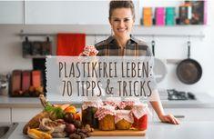 Plastikfrei leben im Alltag ist möglich. Mit diesen 70 Tipps & Tricks zeige ich dir, wie du ein Leben ohne Plastik führen kannst. Jetzt lesen >>